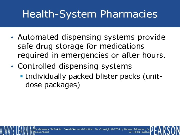 Health-System Pharmacies • Automated dispensing systems provide safe drug storage for medications required in