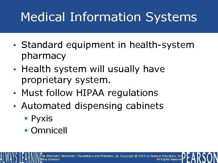 Medical Information Systems • Standard equipment in health-system pharmacy • Health system will usually