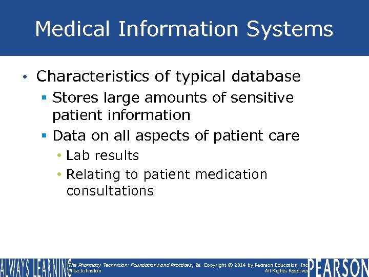 Medical Information Systems • Characteristics of typical database § Stores large amounts of sensitive