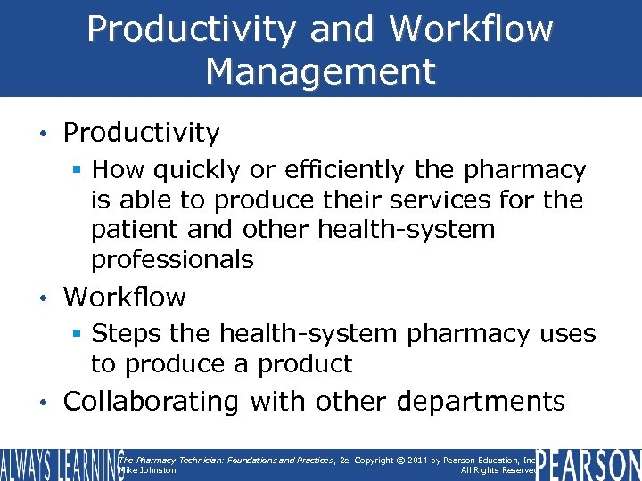 Productivity and Workflow Management • Productivity § How quickly or efficiently the pharmacy is