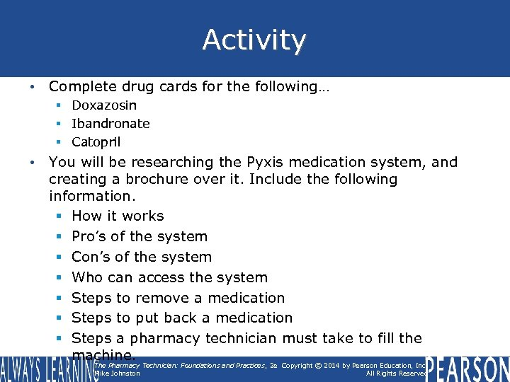 Activity • Complete drug cards for the following… § Doxazosin § Ibandronate § Catopril
