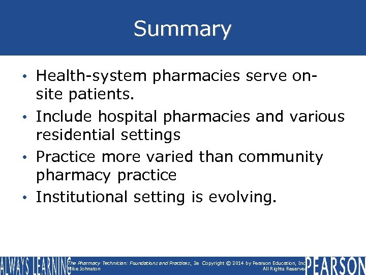 Summary • Health-system pharmacies serve onsite patients. • Include hospital pharmacies and various residential