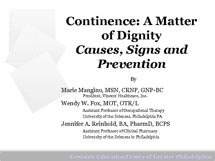 T L C Continence: A Matter of Dignity Causes, Signs and Prevention By L