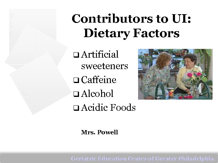 Contributors to UI: Dietary Factors T L C q Artificial L T C sweeteners