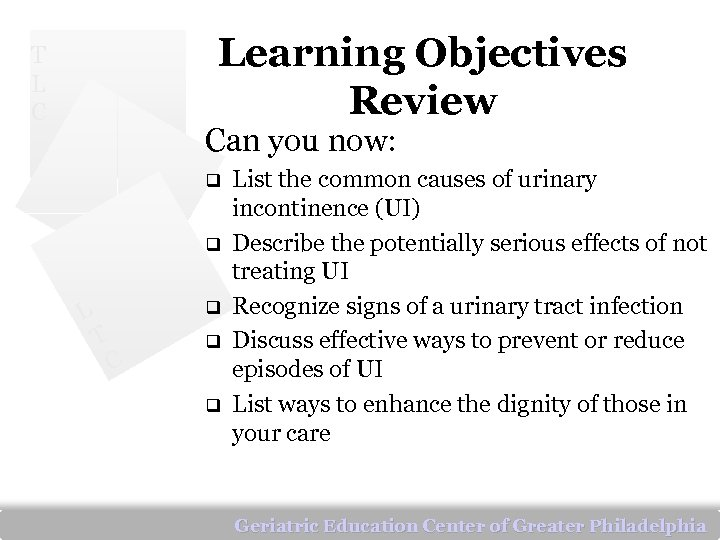 Learning Objectives Review T L C Can you now: q q L q T