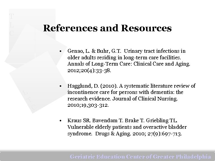 T L C References and Resources • • L T Genao, L. & Buhr,