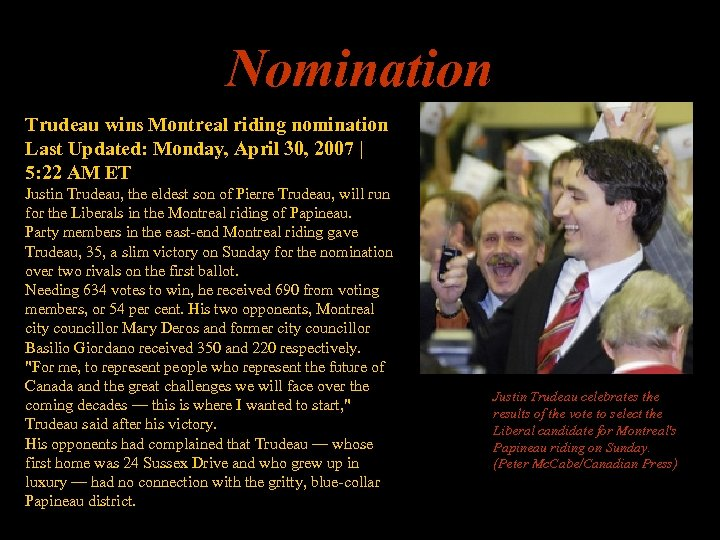 Nomination Trudeau wins Montreal riding nomination Last Updated: Monday, April 30, 2007 | 5:
