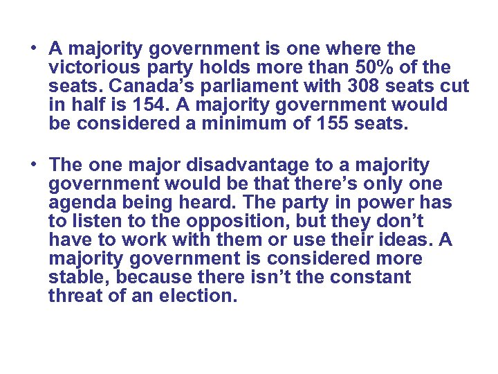 • A majority government is one where the victorious party holds more than