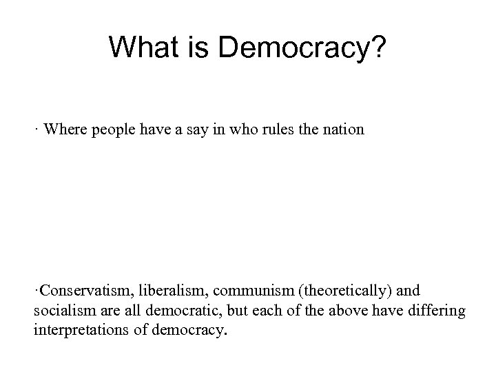 What is Democracy? · Where people have a say in who rules the nation
