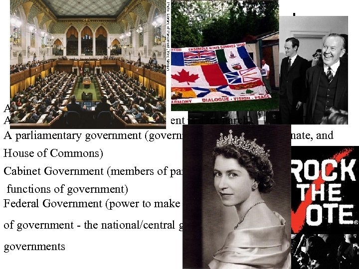 What Kind of Government does Canada Have? Five Possible Answers: A democracy (people have