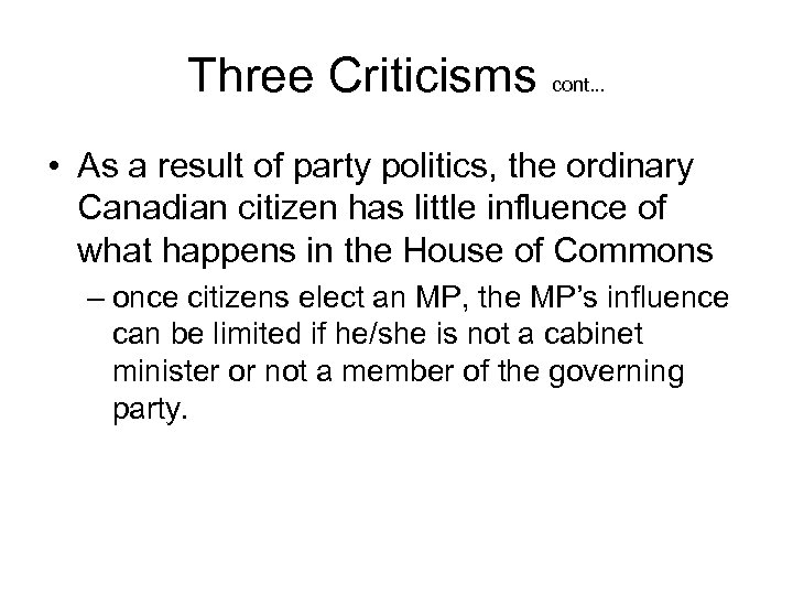 Three Criticisms cont. . . • As a result of party politics, the ordinary
