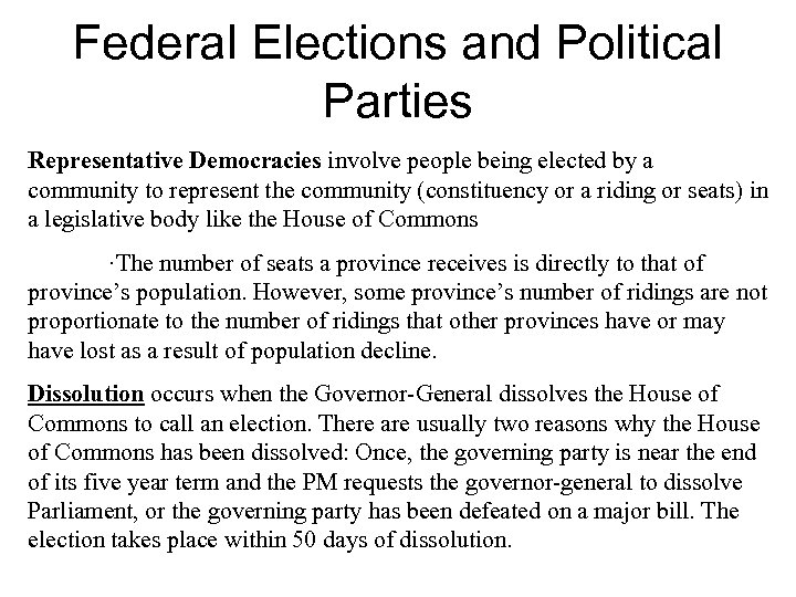 Federal Elections and Political Parties Representative Democracies involve people being elected by a community
