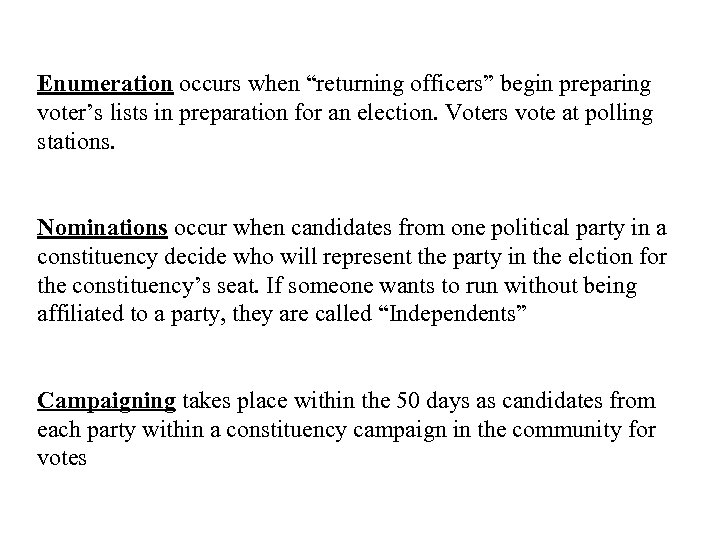 """Enumeration occurs when """"returning officers"""" begin preparing voter's lists in preparation for an election."""