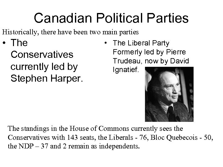 Canadian Political Parties Historically, there have been two main parties • The Conservatives currently