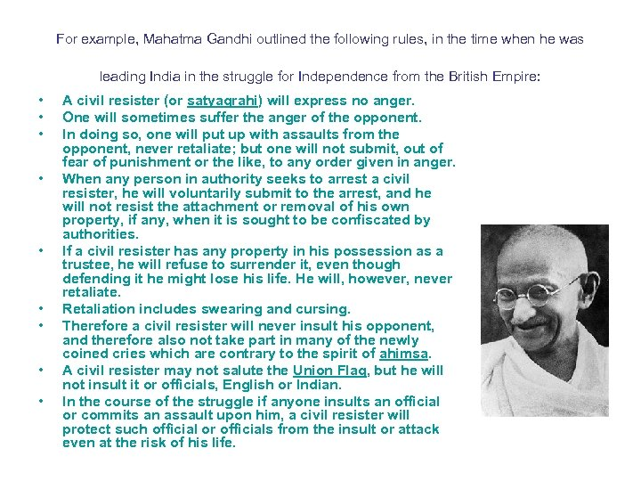 For example, Mahatma Gandhi outlined the following rules, in the time when he was