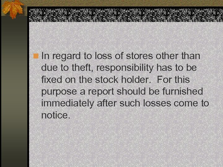 n In regard to loss of stores other than due to theft, responsibility has