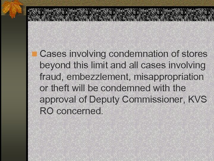 n Cases involving condemnation of stores beyond this limit and all cases involving fraud,