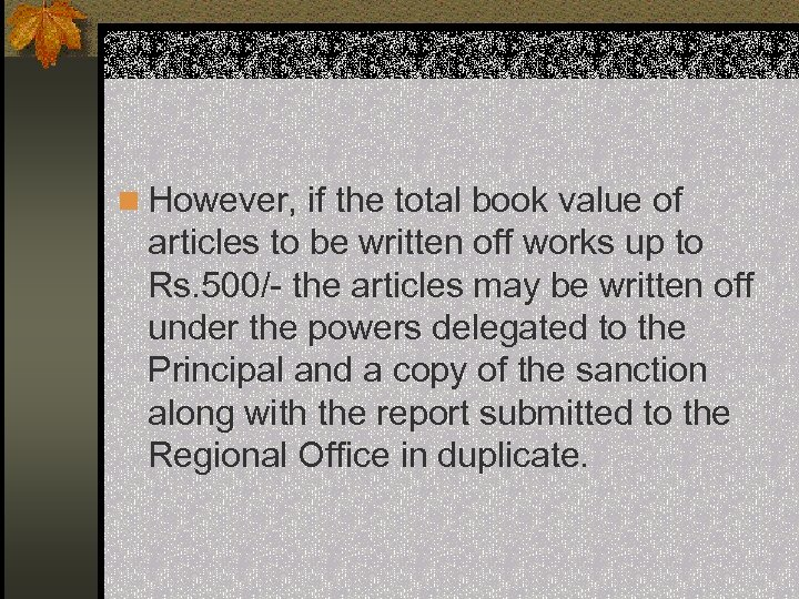 n However, if the total book value of articles to be written off works