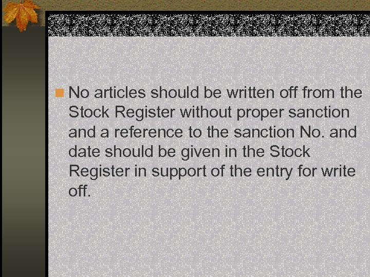 n No articles should be written off from the Stock Register without proper sanction