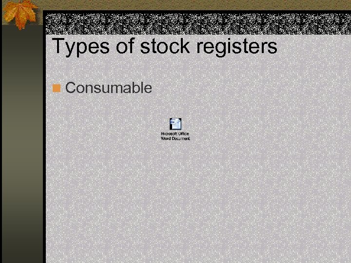 Types of stock registers n Consumable