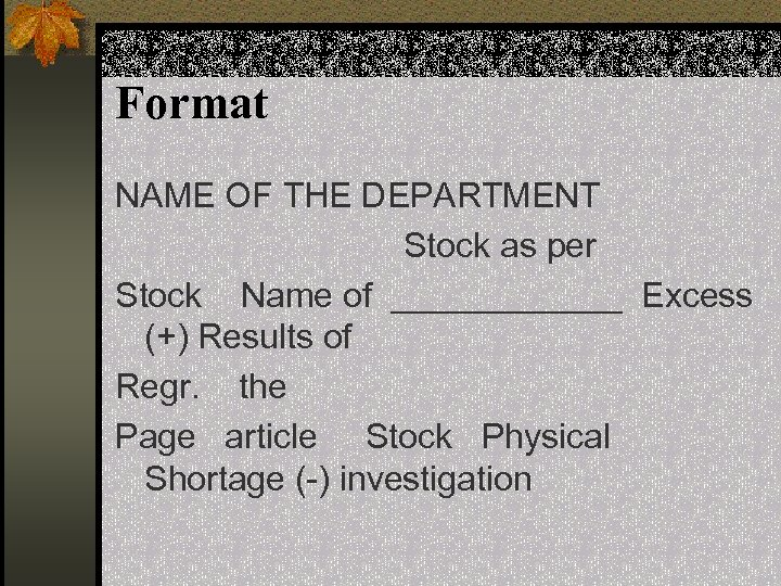 Format NAME OF THE DEPARTMENT Stock as per Stock Name of ______ Excess (+)
