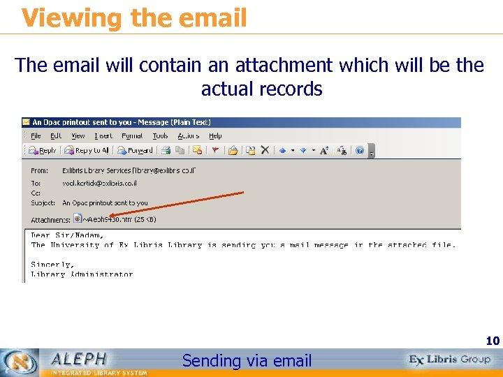 Viewing the email The email will contain an attachment which will be the actual