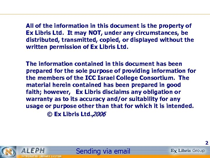 All of the information in this document is the property of Ex Libris Ltd.