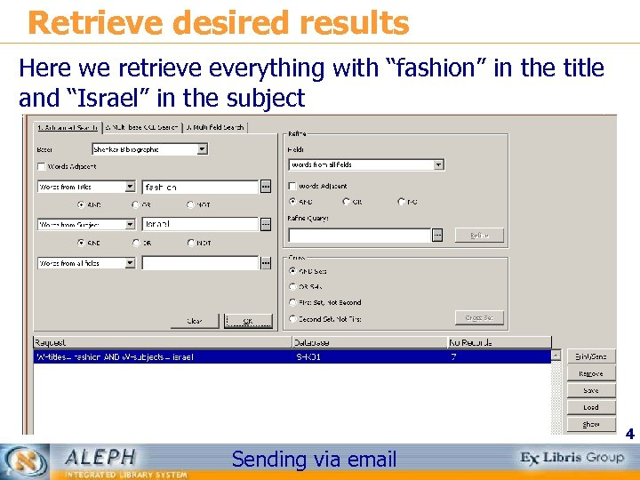 "Retrieve desired results Here we retrieve everything with ""fashion"" in the title and ""Israel"""