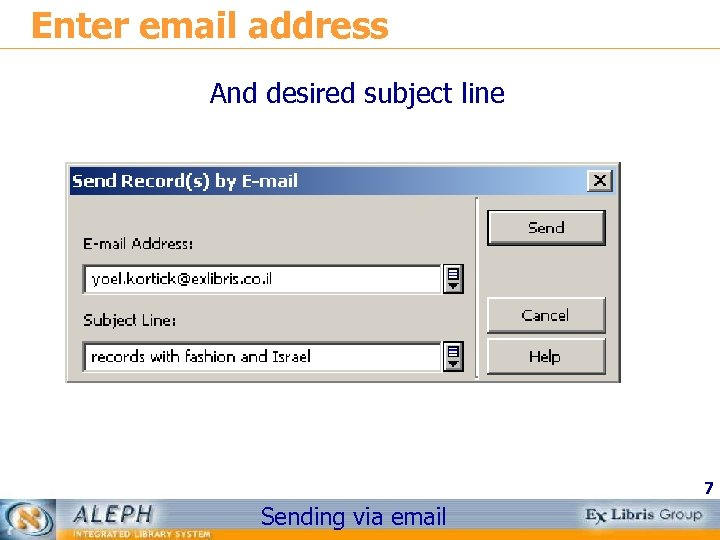 Enter email address And desired subject line 7 Sending via email