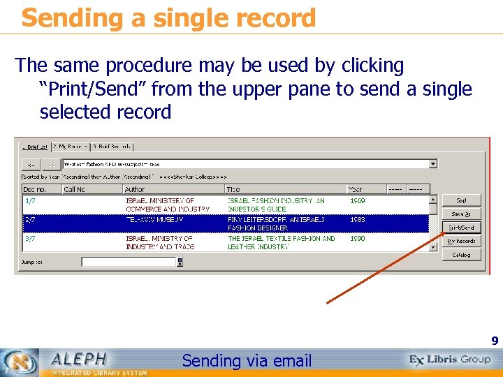 """Sending a single record The same procedure may be used by clicking """"Print/Send"""" from"""