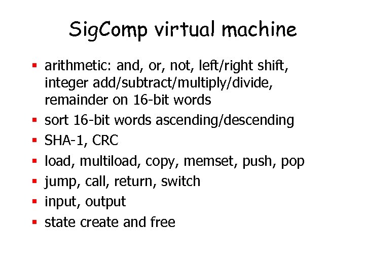 Sig. Comp virtual machine § arithmetic: and, or, not, left/right shift, integer add/subtract/multiply/divide, remainder