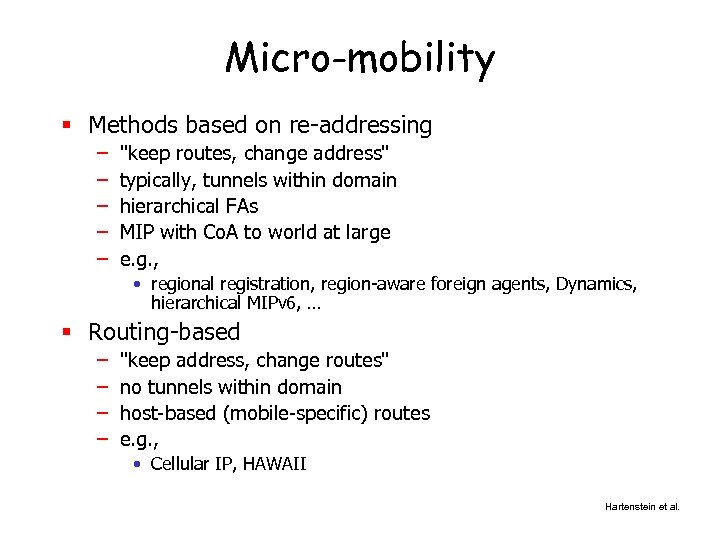 Micro-mobility § Methods based on re-addressing – – –