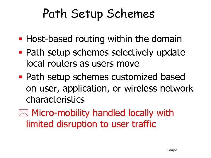 Path Setup Schemes § Host-based routing within the domain § Path setup schemes selectively