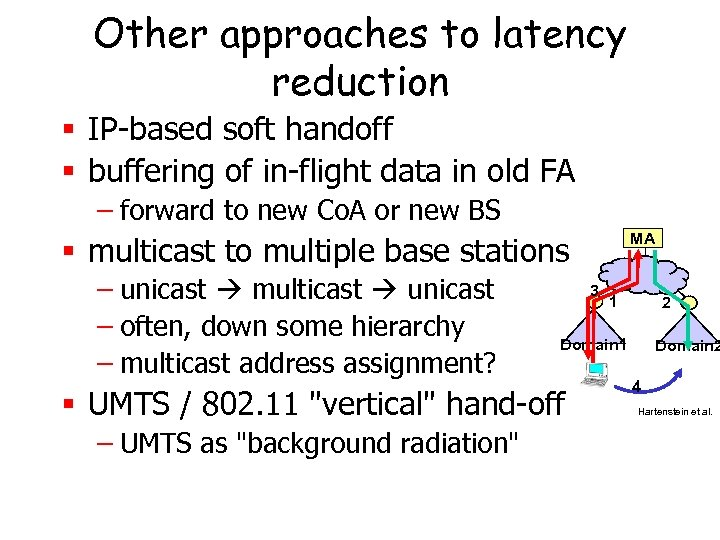 Other approaches to latency reduction § IP-based soft handoff § buffering of in-flight data