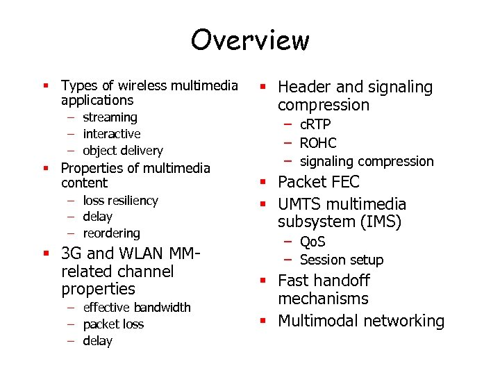 Overview § Types of wireless multimedia applications – streaming – interactive – object delivery