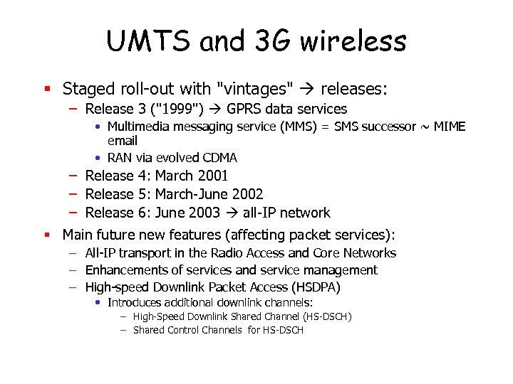 UMTS and 3 G wireless § Staged roll-out with