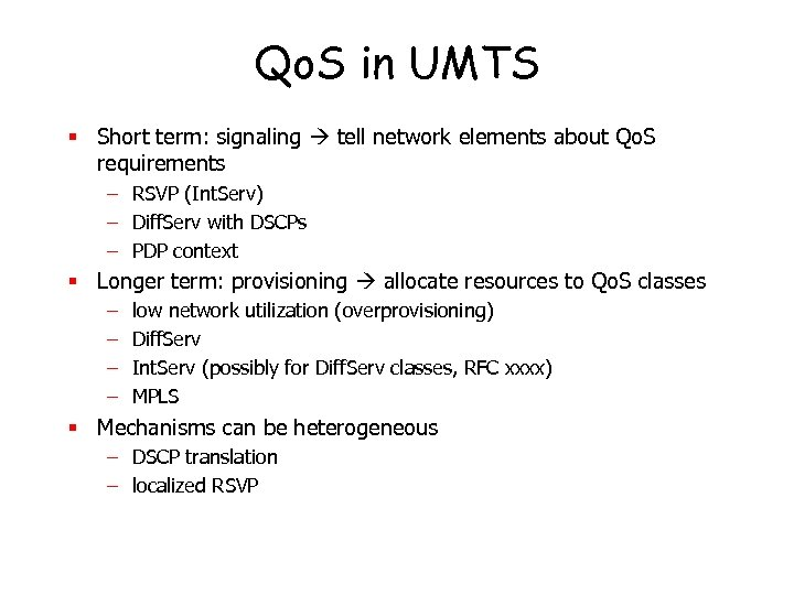 Qo. S in UMTS § Short term: signaling tell network elements about Qo. S