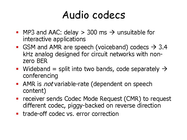 Audio codecs § MP 3 and AAC: delay > 300 ms unsuitable for interactive