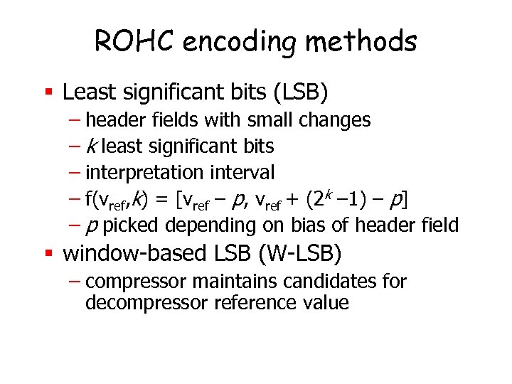 ROHC encoding methods § Least significant bits (LSB) – header fields with small changes