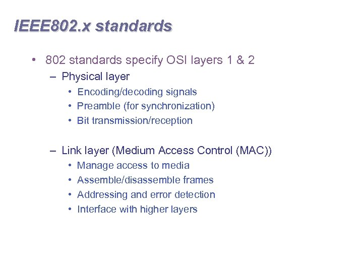 IEEE 802. x standards • 802 standards specify OSI layers 1 & 2 –