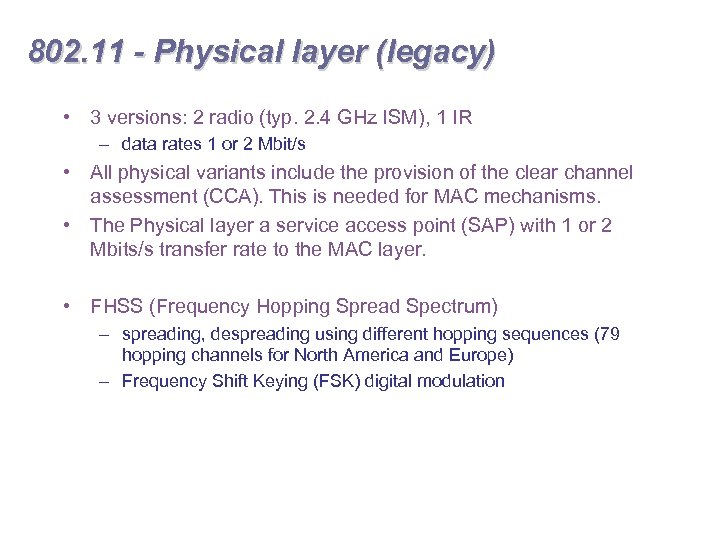 802. 11 - Physical layer (legacy) • 3 versions: 2 radio (typ. 2. 4