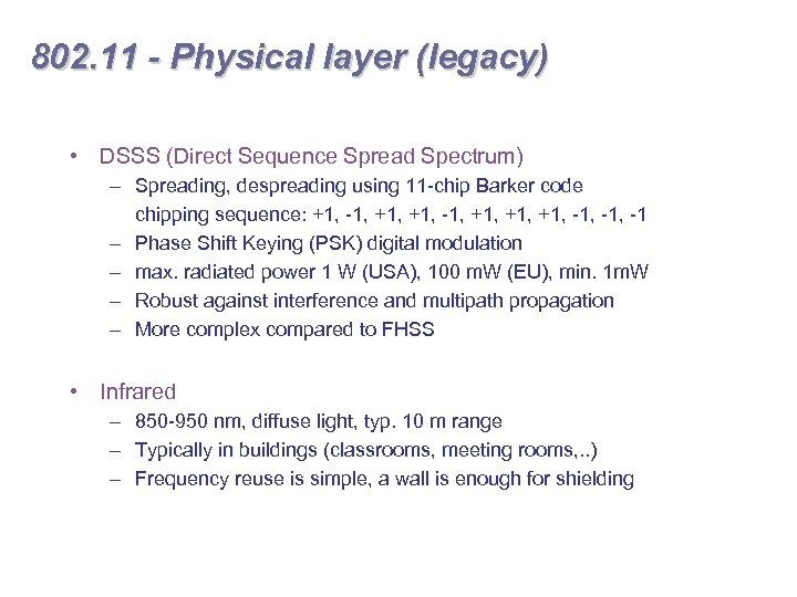 802. 11 - Physical layer (legacy) • DSSS (Direct Sequence Spread Spectrum) – Spreading,