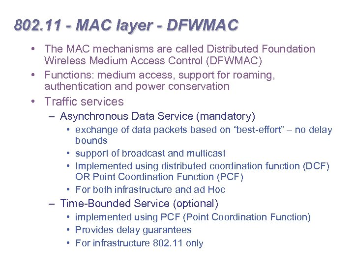 802. 11 - MAC layer - DFWMAC • The MAC mechanisms are called Distributed