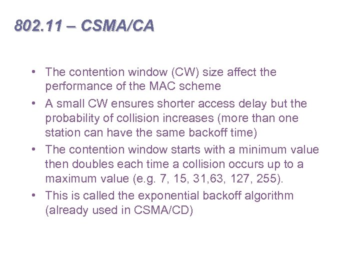 802. 11 – CSMA/CA • The contention window (CW) size affect the performance of