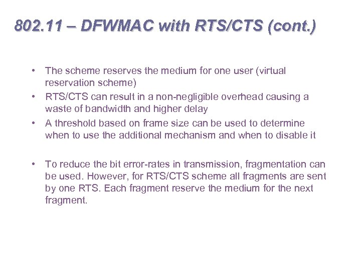 802. 11 – DFWMAC with RTS/CTS (cont. ) • The scheme reserves the medium