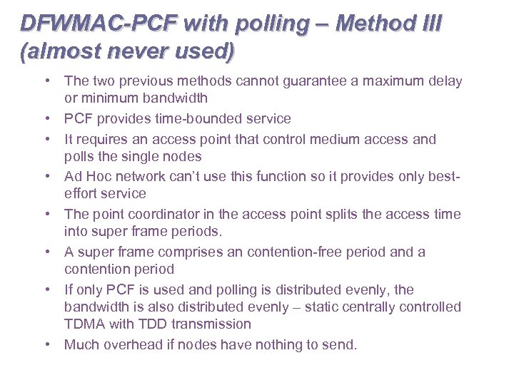 DFWMAC-PCF with polling – Method III (almost never used) • The two previous methods