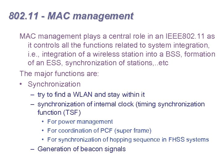 802. 11 - MAC management plays a central role in an IEEE 802. 11