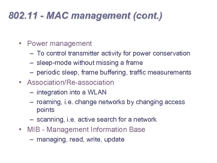 802. 11 - MAC management (cont. ) • Power management – To control transmitter