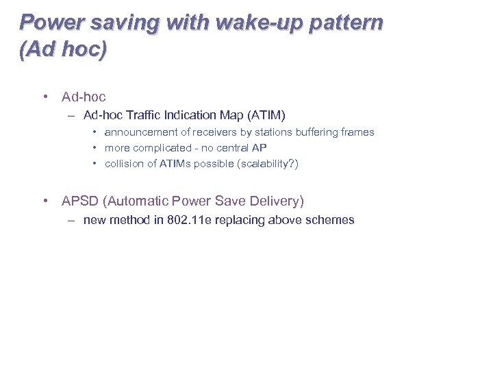 Power saving with wake-up pattern (Ad hoc) • Ad-hoc – Ad-hoc Traffic Indication Map