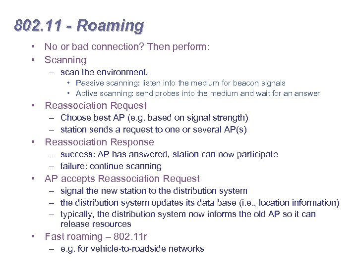 802. 11 - Roaming • No or bad connection? Then perform: • Scanning –